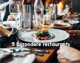 Vijf Bijzondere Restaurants